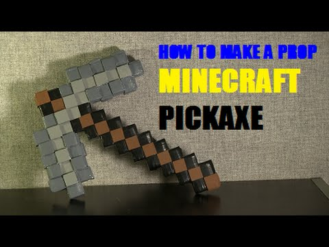 How to Make A Prop Minecraft Pickaxe