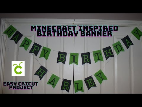 HOW TO MAKE A MINECRAFT INSPIRED BIRTHDAY BANNER EASY CRICUT PROJECT
