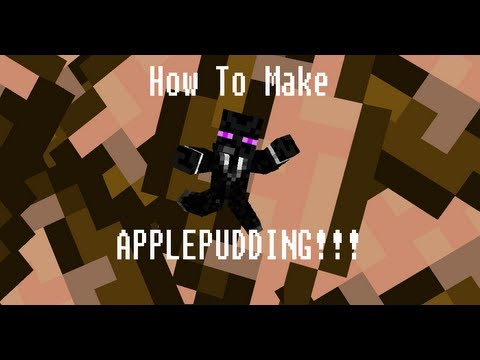 Minecraft: =How-To-Make-Apple-Pudding=